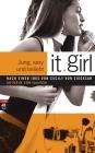 it.girl - Jung, sexy und beliebt