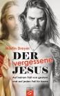 Der vergessene Jesus