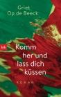 Vergrößerte Darstellung Cover: Komm her und lass dich küssen. Externe Website (neues Fenster)