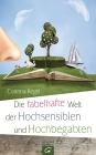 Vergrößerte Darstellung Cover: Die fabelhafte Welt der Hochsensiblen und Hochbegabten. Externe Website (neues Fenster)
