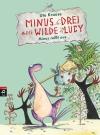 Vergrößerte Darstellung Cover: Minus Drei und die wilde Lucy - Minus reißt aus. Externe Website (neues Fenster)