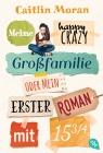 Vergrößerte Darstellung Cover: Meine happy crazy Großfamilie oder Mein erster Roman mit 15 3/4. Externe Website (neues Fenster)