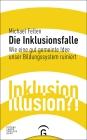 Vergrößerte Darstellung Cover: Die Inklusionsfalle. Externe Website (neues Fenster)