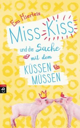 Miss Kiss und die Sache mit dem Küssenmüssen
