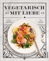 Vergrößerte Darstellung Cover: Vegetarisch mit Liebe. Externe Website (neues Fenster)