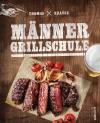 Vergrößerte Darstellung Cover: Männergrillschule. Externe Website (neues Fenster)