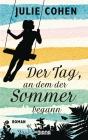 Vergrößerte Darstellung Cover: Der Tag, an dem der Sommer begann. Externe Website (neues Fenster)