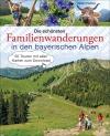 Vergrößerte Darstellung Cover: Die schönsten Familienwanderungen in den bayerischen Alpen. Externe Website (neues Fenster)