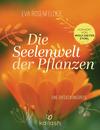 Die Seelenwelt der Pflanzen