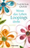 Vergrößerte Darstellung Cover: Wenn das Leben Loopings dreht. Externe Website (neues Fenster)