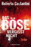 Vergrößerte Darstellung Cover: Das Böse vergisst nicht. Externe Website (neues Fenster)
