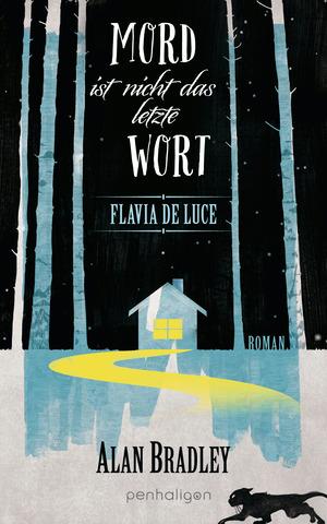 Flavia de Luce - Mord ist nicht das letzte Wort