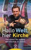 Vergrößerte Darstellung Cover: Hallo Welt, hier Kirche. Externe Website (neues Fenster)