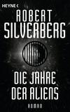 Vergrößerte Darstellung Cover: Die Jahre der Aliens. Externe Website (neues Fenster)
