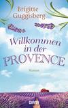 Vergrößerte Darstellung Cover: Willkommen in der Provence. Externe Website (neues Fenster)