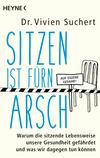 Vergrößerte Darstellung Cover: Sitzen ist fürn Arsch. Externe Website (neues Fenster)