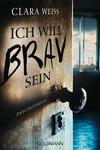 Vergrößerte Darstellung Cover: Ich will brav sein. Externe Website (neues Fenster)