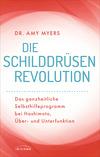 Die Schilddrüsen-Revolution