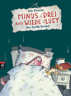 Minus Drei und die wilde Lucy - Das Große Dunkel