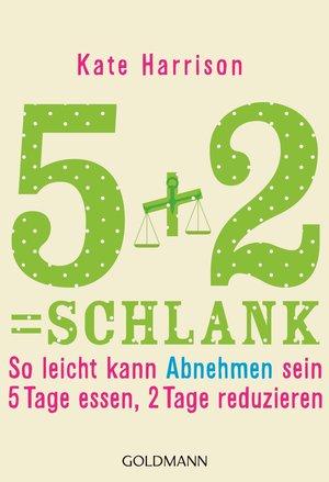 5 + 2 = schlank