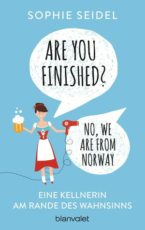 Are you finished? - No, we are from Norway