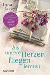 Vergrößerte Darstellung Cover: Als unsere Herzen fliegen lernten. Externe Website (neues Fenster)