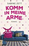 Vergrößerte Darstellung Cover: Komm in meine Arme. Externe Website (neues Fenster)