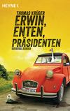 Vergrößerte Darstellung Cover: Erwin, Enten, Präsidenten. Externe Website (neues Fenster)