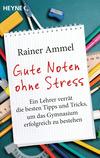 Vergrößerte Darstellung Cover: Gute Noten ohne Stress. Externe Website (neues Fenster)