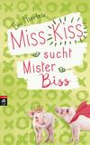 Vergrößerte Darstellung Cover: Miss Kiss sucht Mister Biss. Externe Website (neues Fenster)