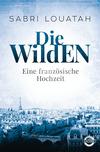 Vergrößerte Darstellung Cover: Die Wilden. Externe Website (neues Fenster)
