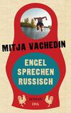 Vergrößerte Darstellung Cover: Engel sprechen Russisch. Externe Website (neues Fenster)