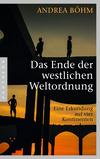 Vergrößerte Darstellung Cover: Das Ende der westlichen Weltordnung. Externe Website (neues Fenster)