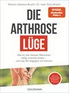 Vergrößerte Darstellung Cover: Die Arthrose-Lüge. Externe Website (neues Fenster)