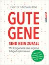 Gute Gene sind kein Zufall
