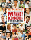 Mal was Richtiges - Das Männer-Kochbuch