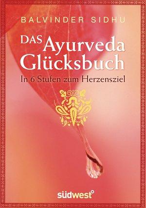 Das Ayurveda-Glücksbuch