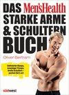 Das Men's Health Starke-Arme-&-Schultern-Buch