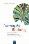 Vergrößerte Darstellung Cover: Interreligiöse Bildung. Externe Website (neues Fenster)