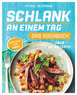 Schlank an einem Tag - Das Kochbuch
