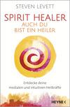 Spirit Healer - Auch du bist ein Heiler