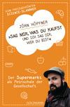 Vergrößerte Darstellung Cover: Sag mir, was du kaufst, und ich sag dir, wer du bist. Externe Website (neues Fenster)