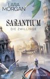 Vergrößerte Darstellung Cover: Sarantium - Die Zwillinge. Externe Website (neues Fenster)