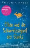 Vergrößerte Darstellung Cover: Ethan und die Schwerelosigkeit des Glücks. Externe Website (neues Fenster)