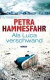 Vergrößerte Darstellung Cover: Als Luca verschwand. Externe Website (neues Fenster)