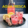 Vergrößerte Darstellung Cover: Agua fresca - der fruchtige Energiekick. Externe Website (neues Fenster)