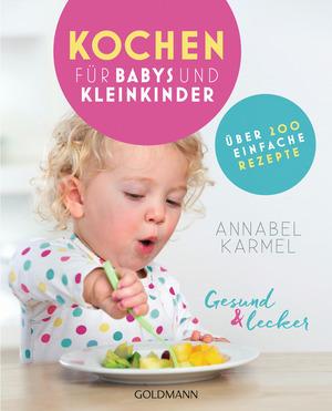 Gesund und lecker: Kochen für Babys und Kleinkinder