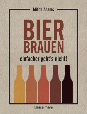 Bier brauen - einfacher geht´s nicht