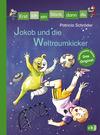 Vergrößerte Darstellung Cover: Erst ich ein Stück, dann du - Jakob und die Weltraumkicker. Externe Website (neues Fenster)