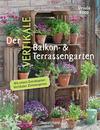 Vergrößerte Darstellung Cover: Der vertikale Balkon- & Terrassengarten. Externe Website (neues Fenster)